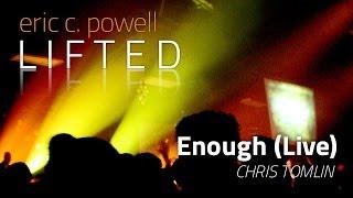 Enough - Live (Chris Tomlin Cover)