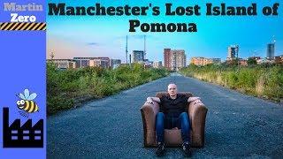 Manchester's Lost Island Of Pomona
