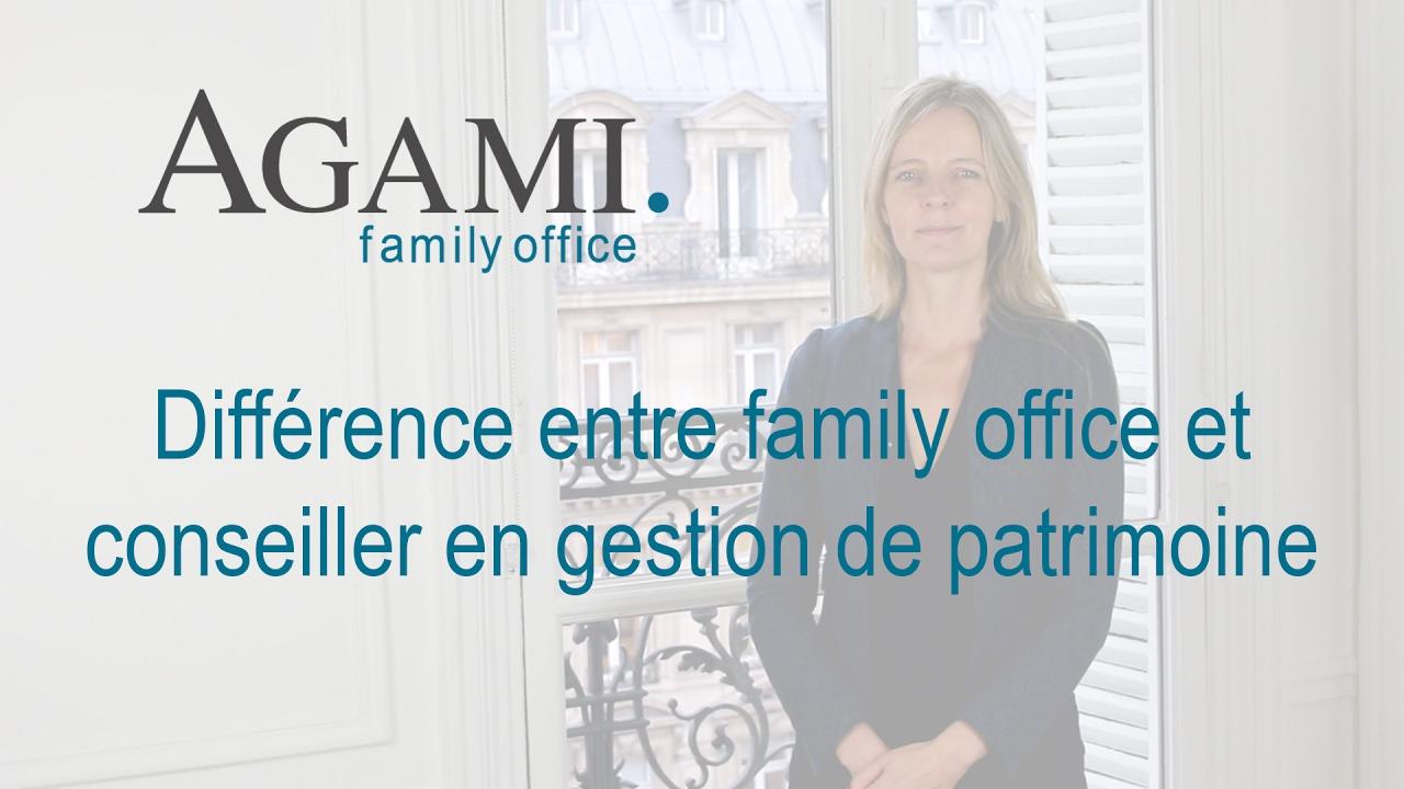 Différence entre family office et conseiller en gestion de patrimoine | Agami Family Office