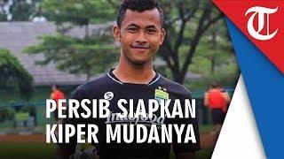 Persib Bandung Siapkan Kiper Mudanya