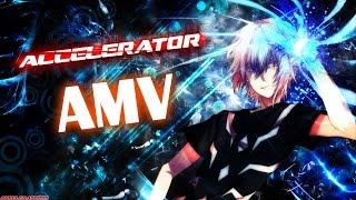 Accelerator AMV - We Are Destroyer