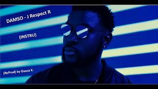 DAMSO   J RESPECT R  [INSTRU]    (ReProd. By GUACA K.)