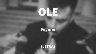 FOYONE - OLE  (Letra)