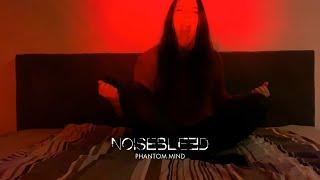 Video Noisebleed – Phantom Mind (official music video)