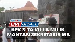 LIVE UPDATE: KPK Sita Villa Milik Mantan Sekretaris MA Nurhadi