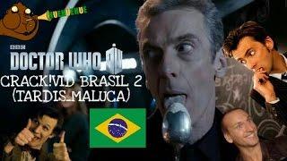 Doctor Who Crack!Vid Brasil 2 (Tardis_Maluca)