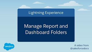 Manage Report and Dashboard Folders (Lightning Experience) | Salesforce