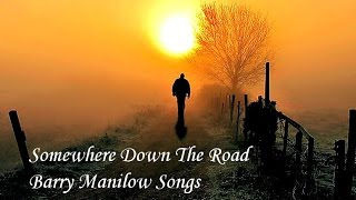❤♫ Barry Manilow - Somewhere Down The Road (1981) 途中某處