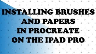 How To Download And Install Brushes + Papers In Procreate - IPad Pro Tutorial