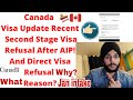 Canada Visa Update second Stage Canada Visa Refusal After Aip Why? And Direct Visa Refusal Reason?