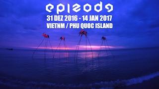 EPIZODE - Новая земля (Phu Quoc 2017)