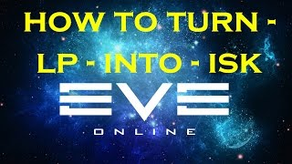 How to turn LP into ISK [EVE Online]