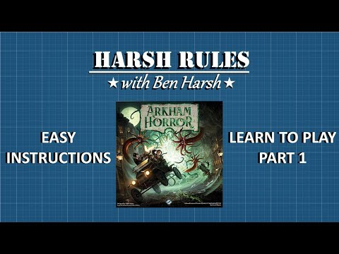 Harsh Rules - Learn to Play Arkham Horror 3rd Edition - Part 1