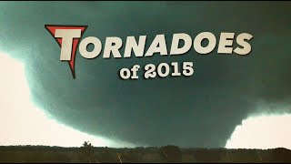 TORNADOES OF 2015 - Storm Chasing Madness in May