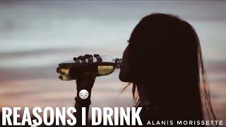 Alanis Morissette   Reasons I Drink (Lyrics)