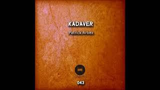 Patrick Arbez   Kadaver Control
