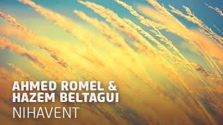 Ahmed Romel & Hazem Beltagui - Nihavent (Original Mix)