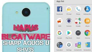 Hapus BLOATWARE Sharp Aquos U SHV35 SHV34 SHV33 SHV37 LGV33 - AU Series