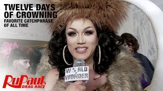 Favorite Catchphrase of All Time - 12 Days of Crowning: RuPaul's Drag Race Season 7