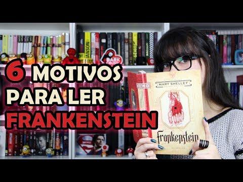 6 Motivos Para Ler Frankenstein