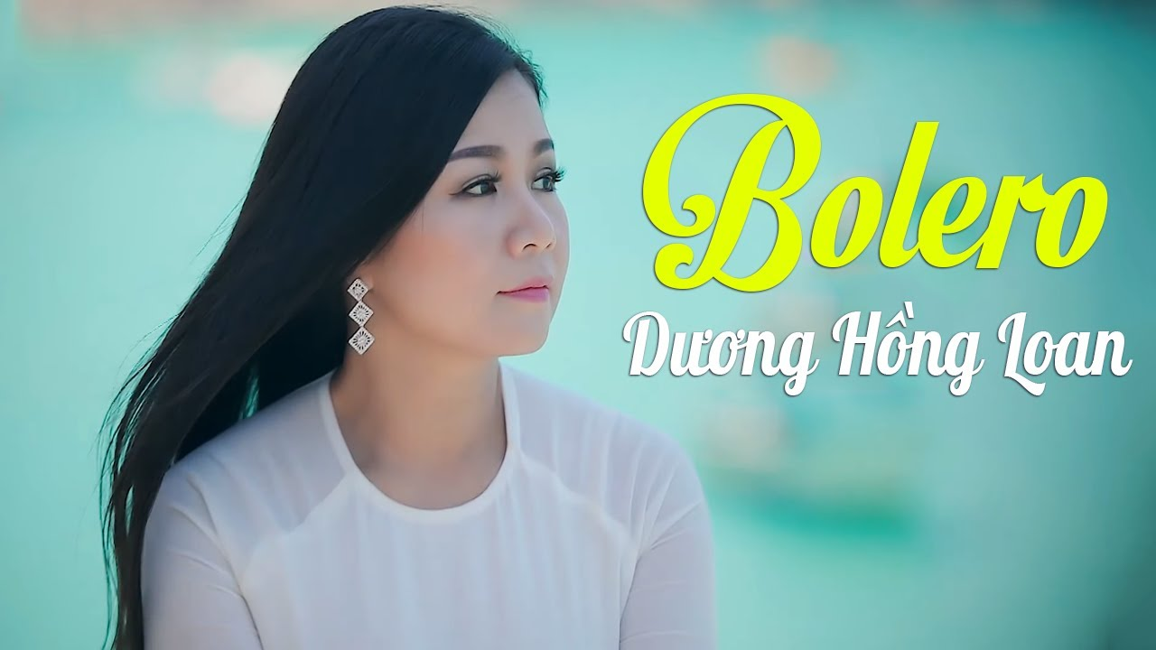 Dương Hồng Loan 2020 - Tuyệt Phẩm Bolero Trữ Tình Mới Nhất 2020 thumbnail