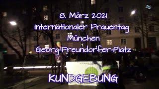 8.März 2021 Internationaler Frauentag München: Kundgebung am Georg- Freundorfer-Platz