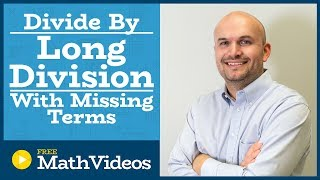Master how to divide two polynomials using long division with missing terms