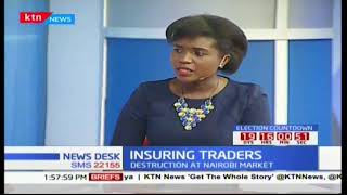 News Desk: What Gikomba traders can do to cushion themselves from fire incidences