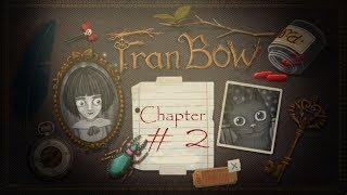 Fran Bow/Фрэн Боу. # 2 - Глава 2. Часть1: Признаки любопытства