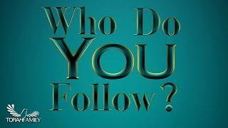 Who Do You Follow? Man or God?