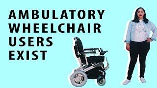 Ambulatory Wheelchair Users Exist [CC]