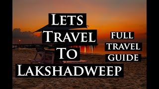 LAKSHADWEEP ISLANDS | Cheapest Budget | Full Info | Lets Travel