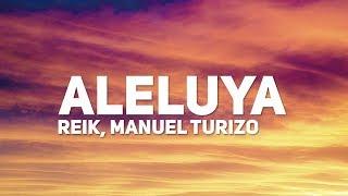 Reik, Manuel Turizo   Aleluya (Letra)