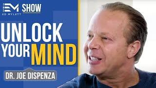 Unlock The Unlimited Power of Your Mind Today!|  Ed Mylett & Dr. Joe Dispenza