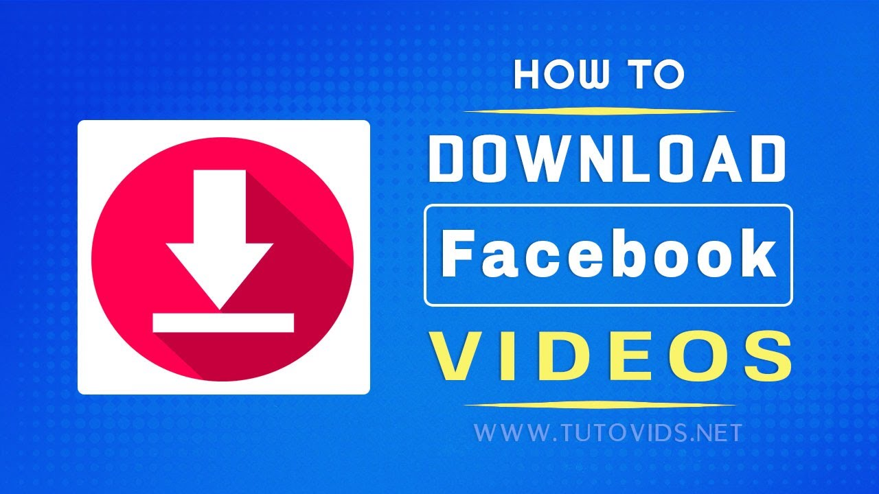 How to Download a Video from Facebook Without Any Software