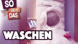 So wäscht du RICHTIG! (für Anfänger oder IDIOTEN)