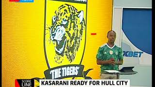 Score Line: Kasarani ready for Hull City