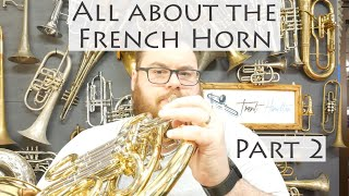 All About The French Horn - Part 2
