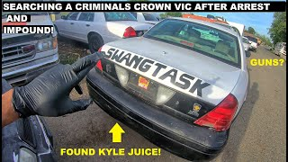 Searching a Criminals Crown Vic After Arrest & Impound For guns found Kyle Juice Instead!