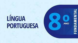 8° Ano – Português: Tecendo informações – 08/04/2021