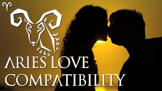 Aries Love Compatibilty: Aries Sign Compatibility Guide!