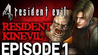 Resident Evil 4 Episode 1 - Resident Kinevil