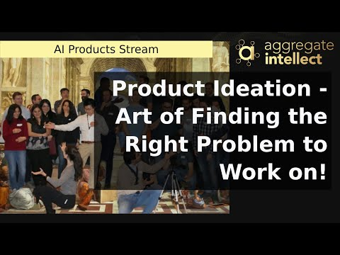 Product Ideation - Art of Finding the Right Problem to Work on!