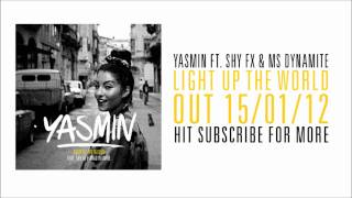 Yasmin ft Shy FX & Ms Dynamite - 'Light Up (The World)' (MJ Cole Dub) (Out Now)