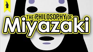 The Philosophy of Miyazaki – Wisecrack Edition