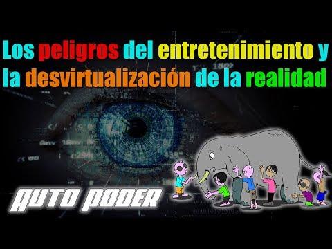 Los peligros del entretenimiento y la desvirtualización de la realidad