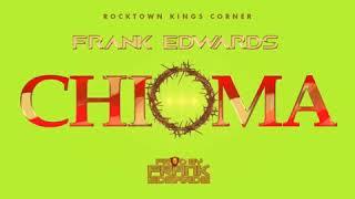 CHIOMA (Good God)    Frank Edwards