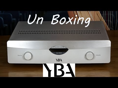 YBA HIFI Passion IA350A Integrated Amplifier and Dac Unboxing – Pre-Review