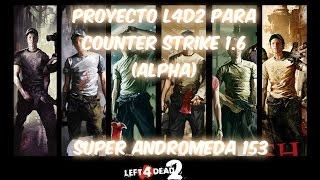 Proyecto - Left 4 Dead Para Counter Strike 1.6 [Alpha]
