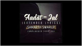 Aadat - Jal (Extended Lyrics) | SAMARTH   - YouTube